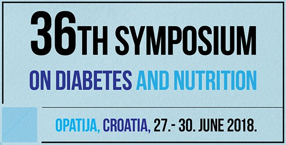 36th International Symposium on Diabetes and Nutrition, Opatija, Croatia, 27th-30th June, 2018